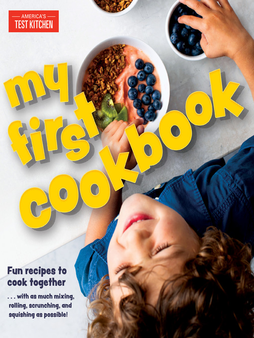 Title details for My First Cookbook by America's Test Kitchen - Available