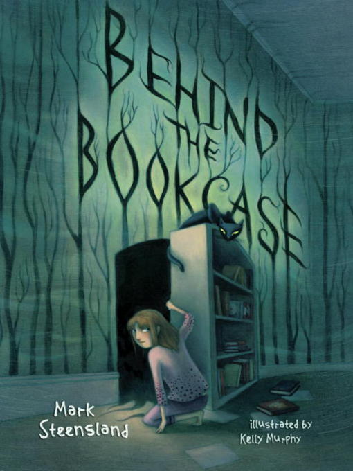 Title details for Behind the Bookcase by Mark Steensland - Available