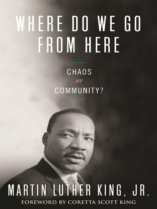 Title details for Where Do We Go from Here by Dr. Martin Luther King, Jr. - Available