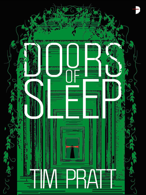 Title details for Doors of Sleep by Tim Pratt - Available