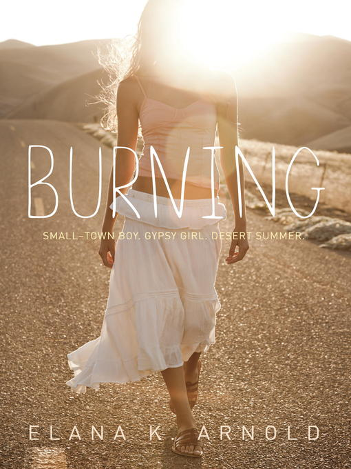 Title details for Burning by Elana K. Arnold - Available