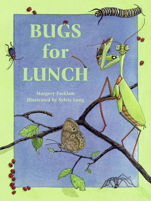 Title details for Bugs for Lunch by Margery Facklam - Wait list