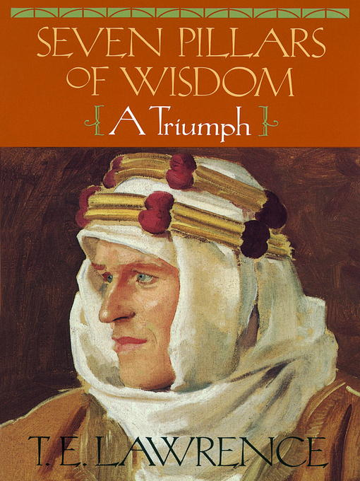 Title details for Seven Pillars of Wisdom by T E Lawrence - Available