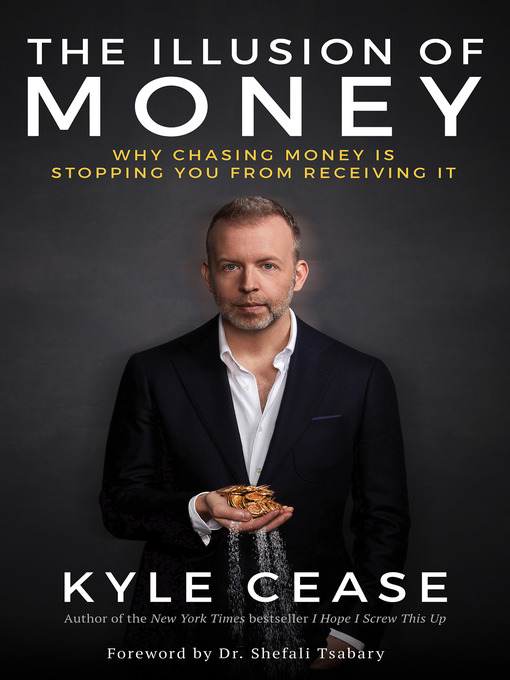 Title details for The Illusion of Money by Kyle Cease - Available
