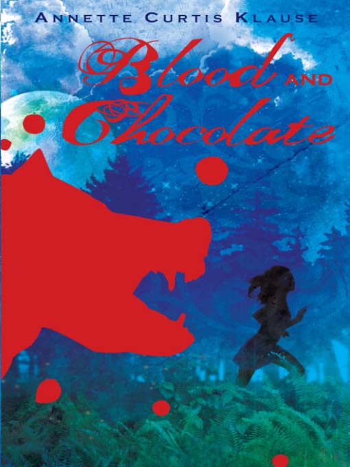 Title details for Blood and Chocolate by Annette Curtis Klause - Available
