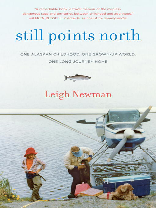 Title details for Still Points North by Leigh Newman - Available