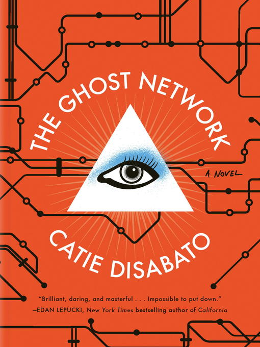 Title details for The Ghost Network by Catie Disabato - Available