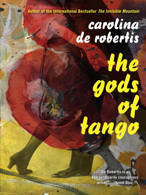 Title details for The Gods of Tango by Carolina De Robertis - Wait list