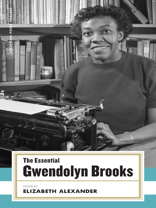 Title details for The Essential Gwendolyn Brooks by Gwendolyn Brooks - Wait list