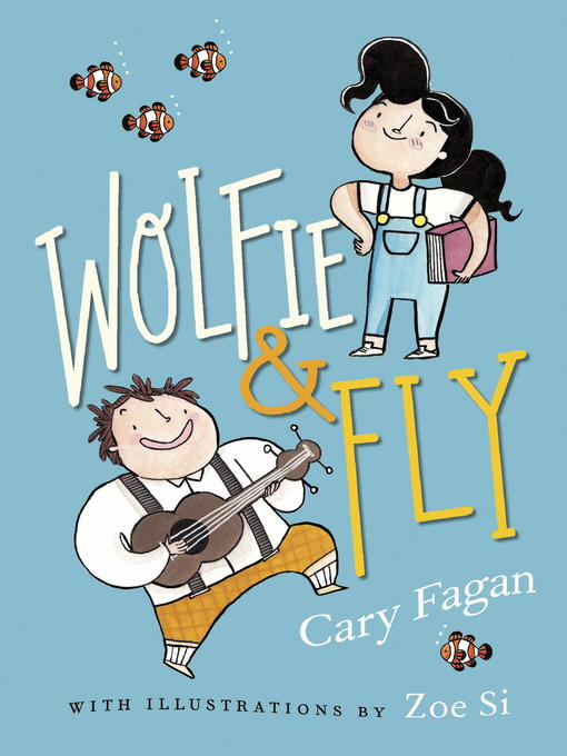 Title details for Wolfie and Fly by Cary Fagan - Wait list