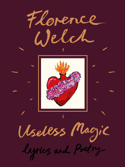 Title details for Useless Magic by Florence Welch - Wait list