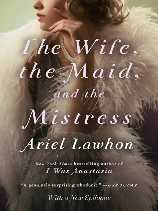 Title details for The Wife, the Maid, and the Mistress by Ariel Lawhon - Available