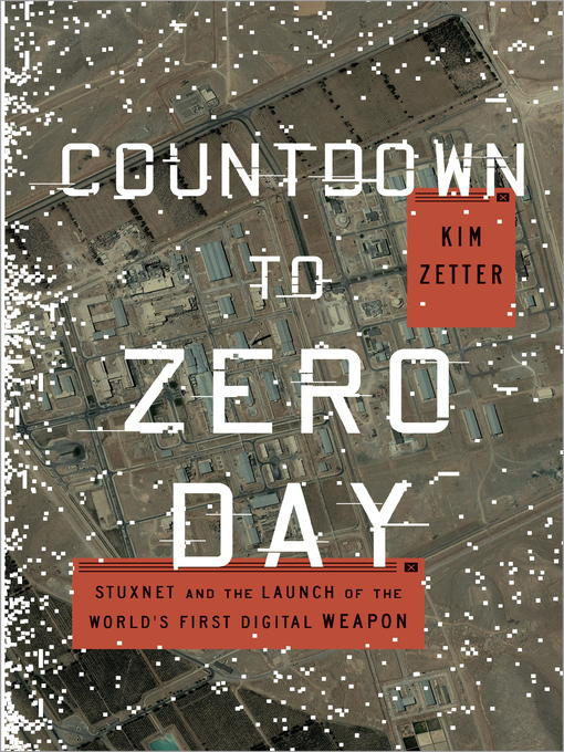 Title details for Countdown to Zero Day by Kim Zetter - Available