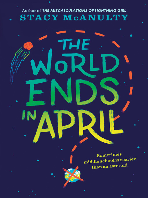 Title details for The World Ends in April by Stacy McAnulty - Available