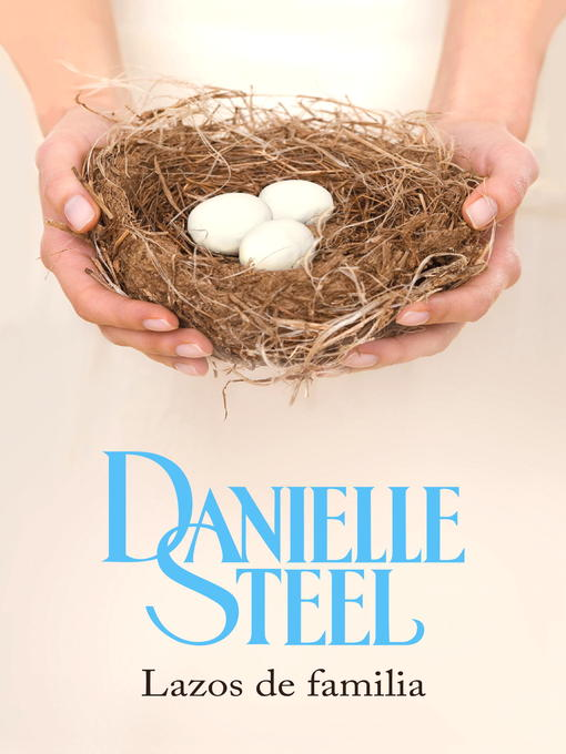 Title details for Lazos de familia by Danielle Steel - Available