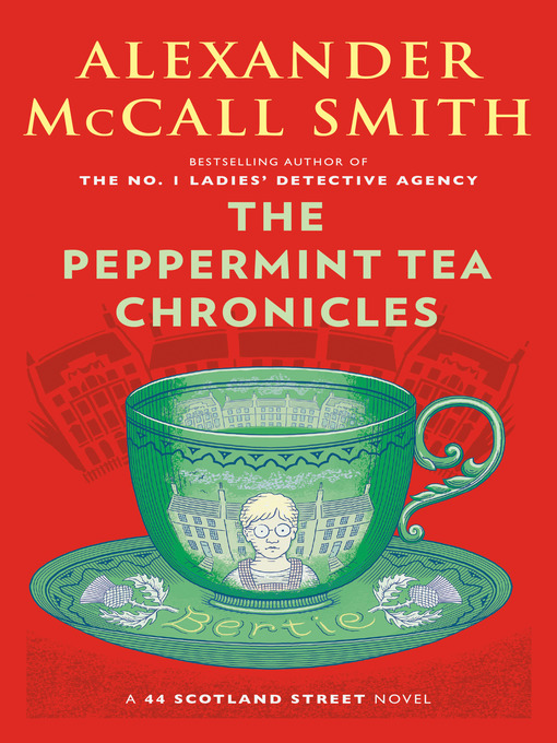 Title details for The Peppermint Tea Chronicles by Alexander McCall Smith - Wait list