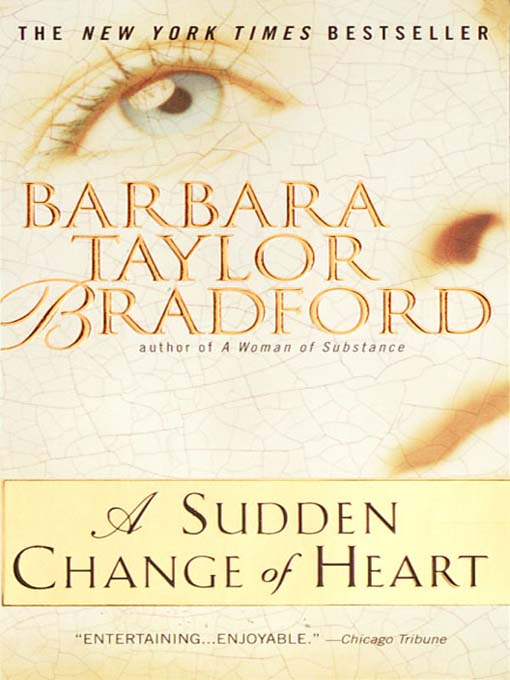 Title details for A Sudden Change of Heart by Barbara Taylor Bradford - Available