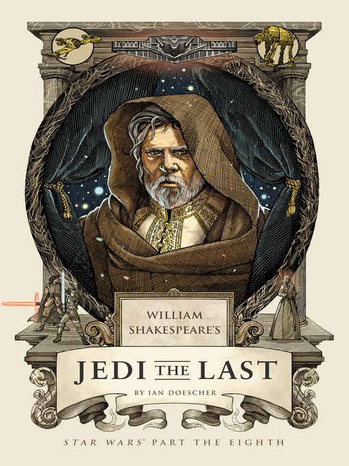 Title details for William Shakespeare's Jedi the Last by Ian Doescher - Wait list