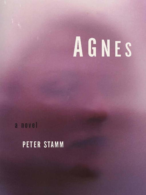 Title details for Agnes by Peter Stamm - Available