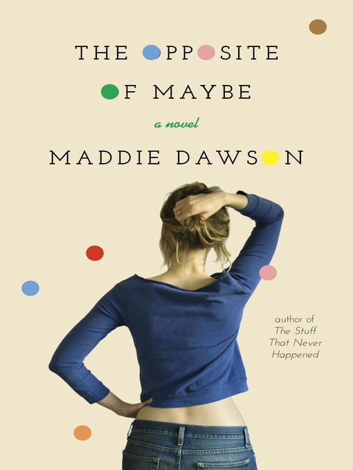 Title details for The Opposite of Maybe by Maddie Dawson - Available