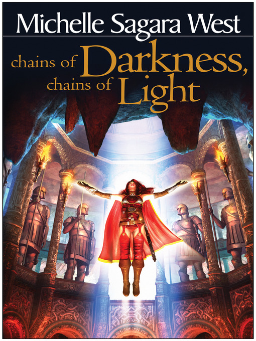 Title details for Chains of Darkness, Chains of Light by Michelle Sagara West - Available