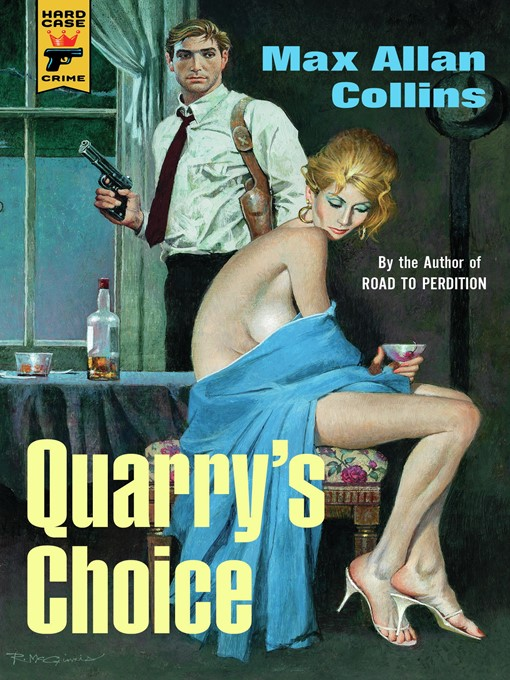 Title details for Quarry's Choice by Max Allan Collins - Available