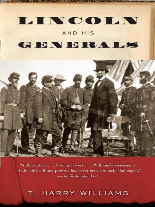 Title details for Lincoln and His Generals by T. Harry Williams - Available