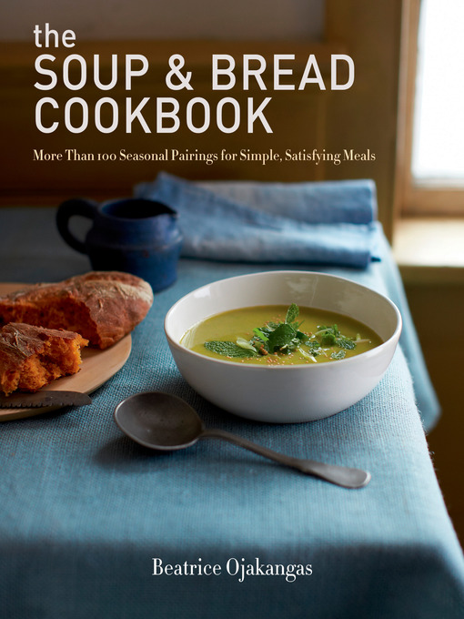 Title details for The Soup & Bread Cookbook by Beatrice Ojakangas - Wait list