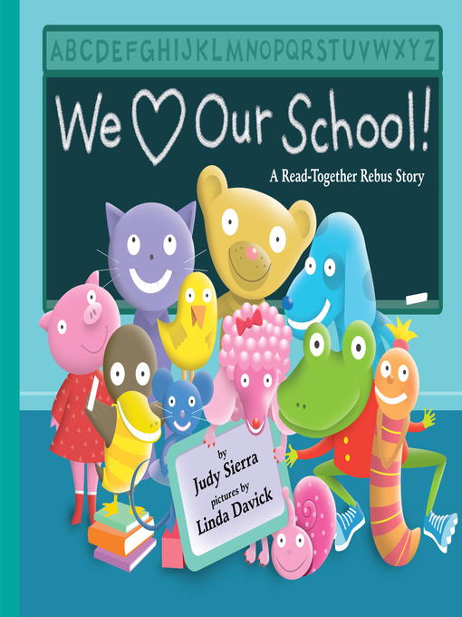 Title details for We Love Our School! by Judy Sierra - Available