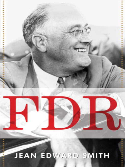 Title details for FDR by Jean Edward Smith - Available