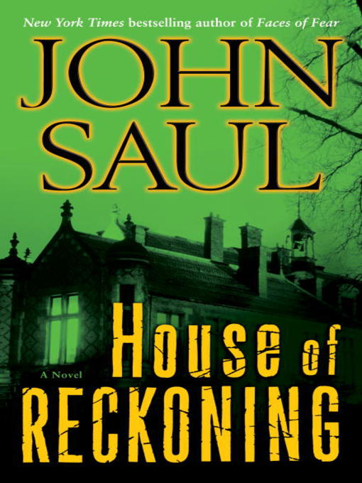 Title details for House of Reckoning by John Saul - Available