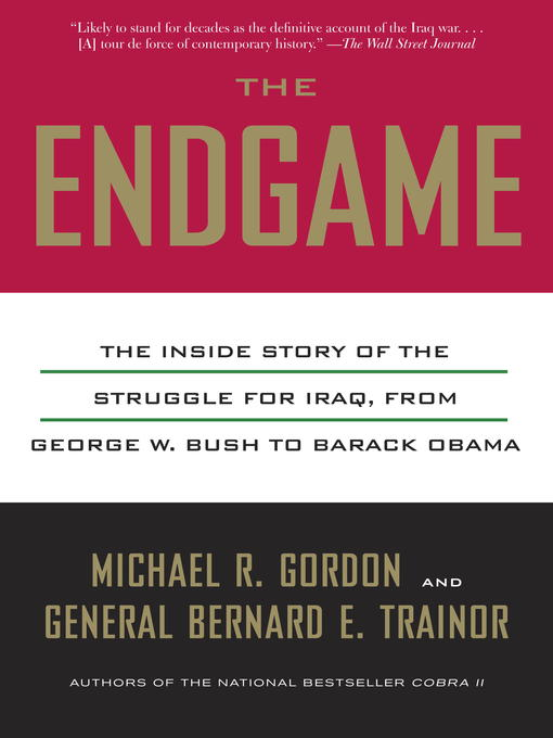 Title details for The Endgame by Michael R. Gordon - Available