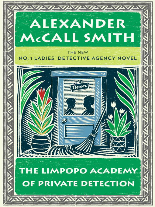 Title details for The Limpopo Academy of Private Detection by Alexander McCall Smith - Wait list