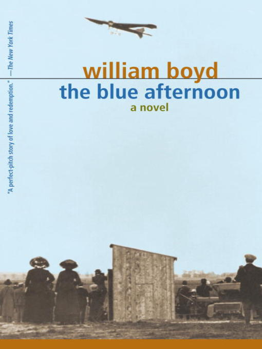 Title details for The Blue Afternoon by William Boyd - Available