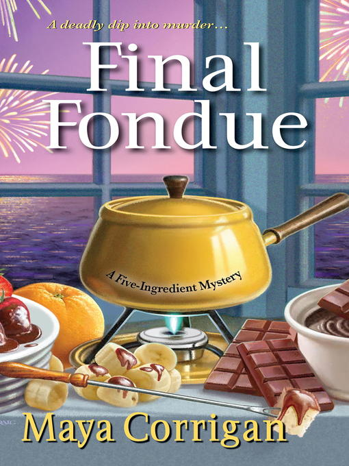 Title details for Final Fondue by Maya Corrigan - Wait list