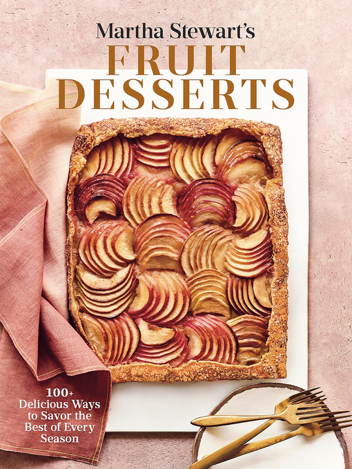 Title details for Martha Stewart's Fruit Desserts by Editors of Martha Stewart Living - Wait list