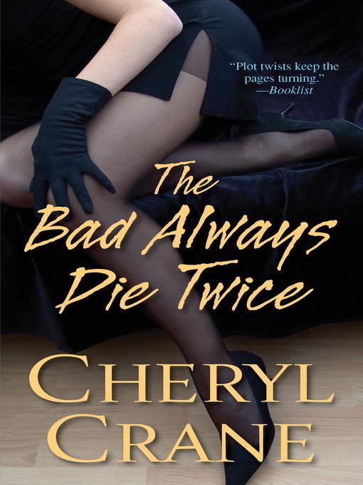 Title details for The Bad Always Die Twice by Cheryl Crane - Wait list