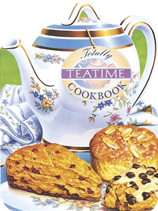 Title details for Totally Teatime Cookbook by Helene Siegel - Available