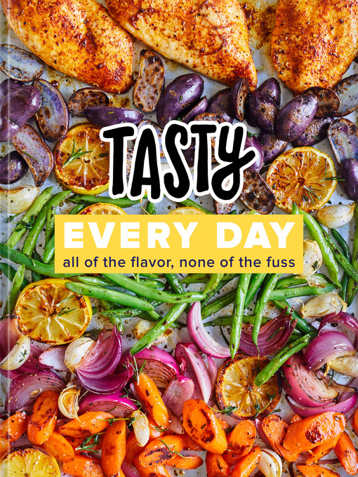 Tasty Every Day All of the Flavor, None of the Fuss (An Official Tasty Cookbook)