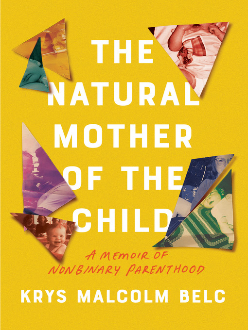 Title details for The Natural Mother of the Child by Krys Malcolm Belc - Available
