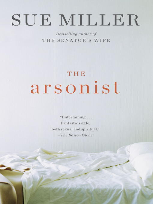 Title details for The Arsonist by Sue Miller - Available