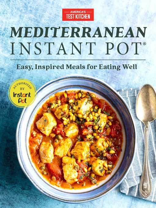 Title details for Mediterranean Instant Pot by America's Test Kitchen - Available