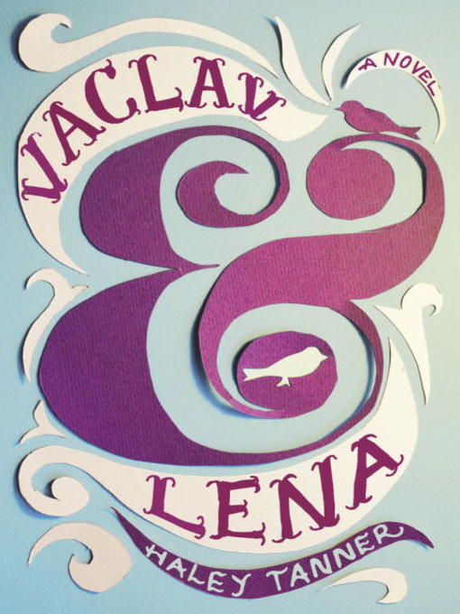 Title details for Vaclav & Lena by Haley Tanner - Available
