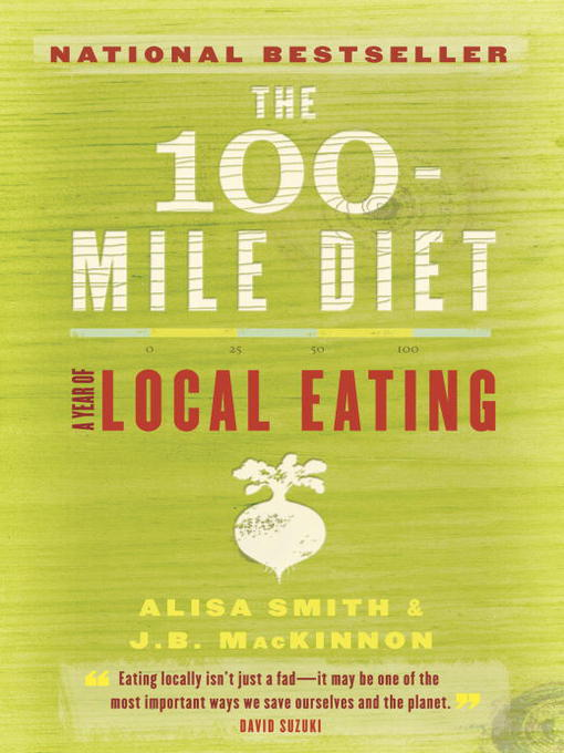 Title details for The 100-Mile Diet by Alisa Smith - Wait list