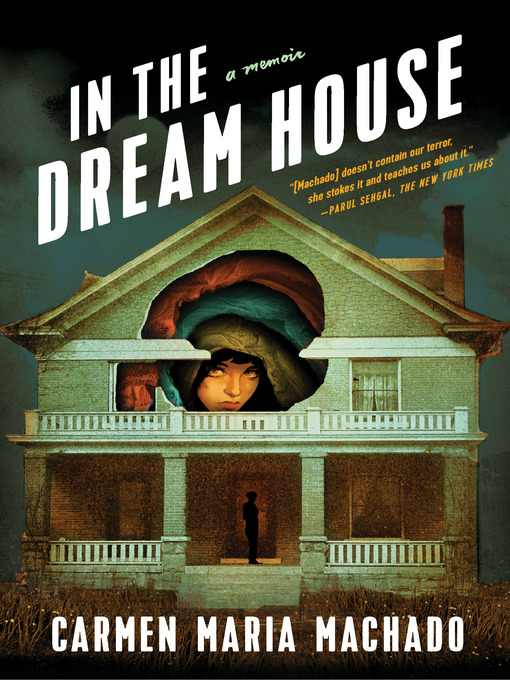 Title details for In the Dream House by Carmen Maria Machado - Wait list
