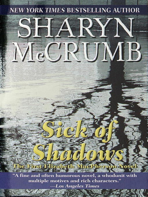 Title details for Sick of Shadows by Sharyn McCrumb - Available