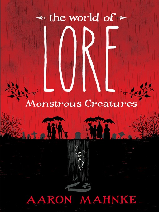Title details for Monstrous Creatures by Aaron Mahnke - Available