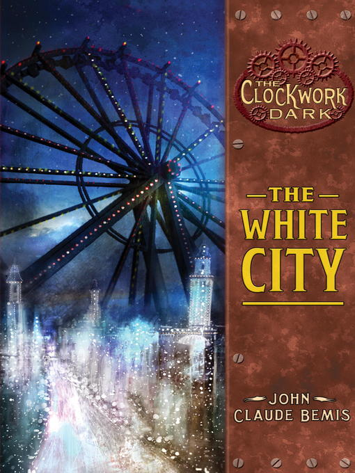 Title details for The White City by John Claude Bemis - Available