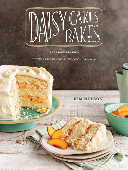 Title details for Daisy Cakes Bakes by Kim Nelson - Available