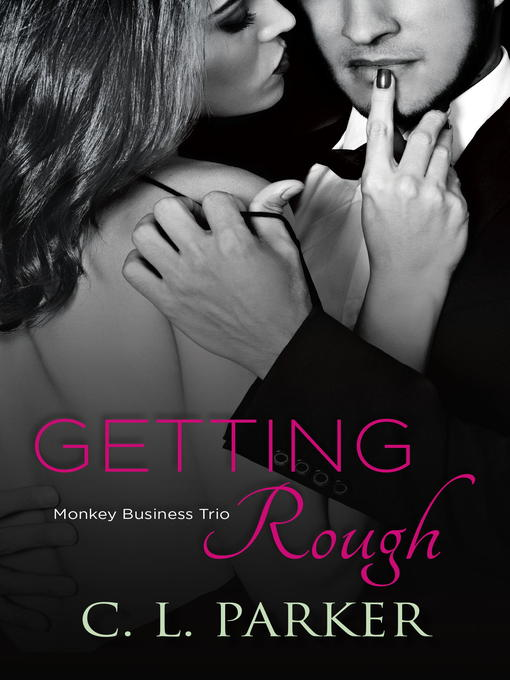 Title details for Getting Rough by C. L. Parker - Available